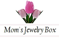 Mom's Jewelry Box- A store devoted exclusively to jewelry for mothers & grandmothers.