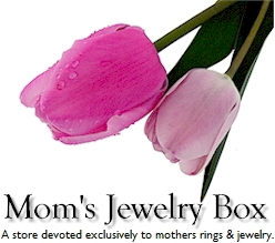 Mom's Jewelry Box is a store that features mothers rings, pendants, pins and braceletes.